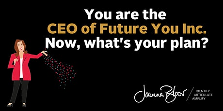 You are the CEO of Future You Inc. Now, what's your plan? tickets