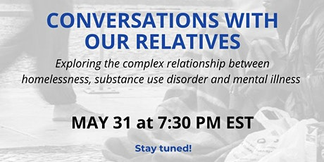 Conversations with our Relatives- Mental illness, SUD and Homelessness tickets