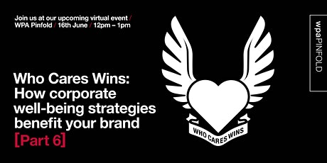 Who Cares Wins: How corporate well-being strategies benefit your brand tickets