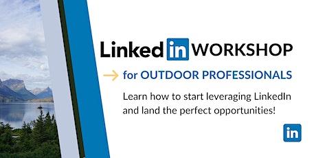 LinkedIn for Outdoor Professionals - LIVE Workshop tickets