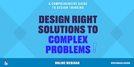 Design Thinking: Solve Complex Problems | 2 hour Webinar tickets