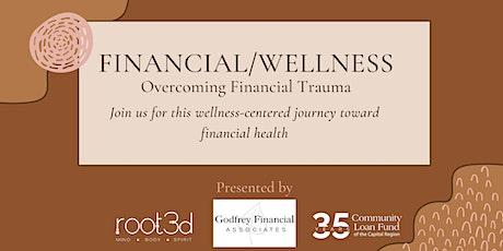 Financial/Wellness: Overcoming Financial Trauma - Fall series tickets