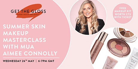Summer skin makeup masterclass with MUA Aimee Connolly tickets