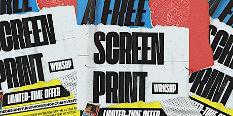 Screen Print Workshop (FREE) tickets
