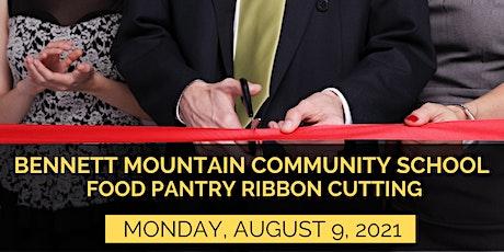 Bennett Mountain Community School Food Pantry Ribbon Cutting tickets