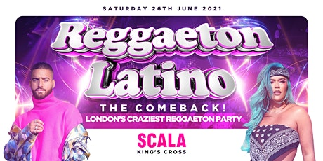 REGGAETON LATINO - LONDON'S CRAZIEST REGGAETON PARTY @ SCALA KINGS CROSS tickets