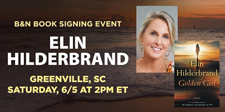 Book Signing with Elin Hilderbrand for GOLDEN GIRL at B&N - Greenville, SC! tickets