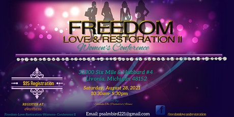 FREEDOM, LOVE, AND RESTORATION WOMENS CONFERENCE II tickets