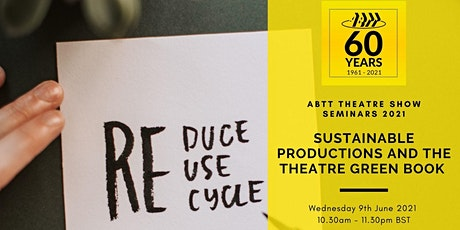 ABTT Seminar: Sustainable Productions - The Theatre Green Book (Volume 1) tickets