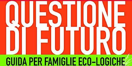 Laboratorio sull'ecologia con Linda Maggiori biglietti