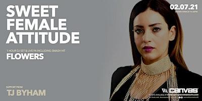 Sweet Female Attitude (Live PA Performing Flowers & DJ set)