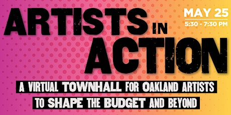 ARTISTS IN ACTION: Virtual Town Hall on the Future of Oakland Artists tickets