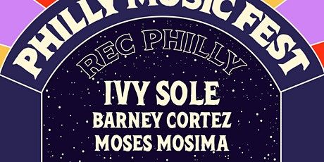 Philly Music Fest featuring Ivy Sole, Moses Mosima, Barney Cortez tickets