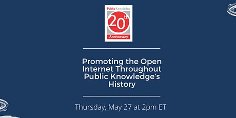 Promoting the Open Internet Throughout Public Knowledge's History tickets
