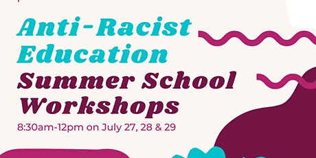 ARE (Anti-Racist Education) Summer School Workshops tickets