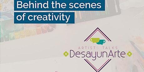 DesayunArte Behind the scenes of creativity biglietti