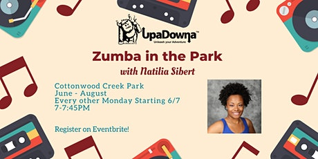 Zumba in the Park with Natilia  Sibert and UpaDowna tickets