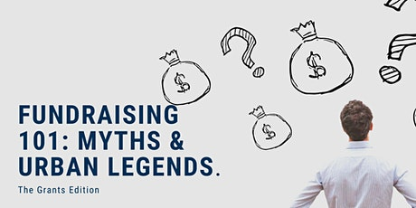 Fundraising 101: Myths & Urban Legends: The Grants Edition tickets