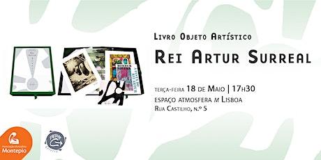 Lançamento do Livro Objeto Artístico - Rei Artur Surreal bilhetes