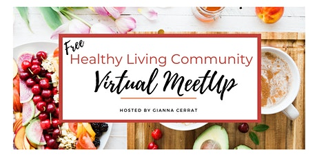 (Virtual) Healthy Living Community Monthly MeetUp tickets