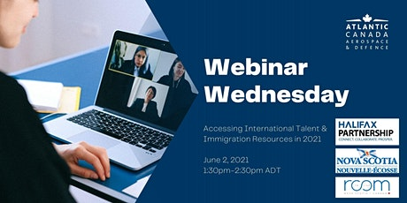 Webinar Wednesday - Accessing International Talent & Immigration Resources tickets
