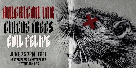 American Ink - Circus Trees - Evil Felipe tickets