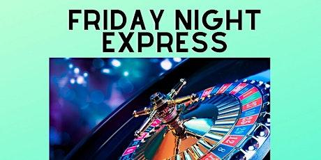 Friday Night Express tickets