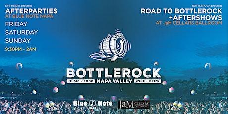 BottleRock Afterparties in Downtown Napa (3 Nights) Fri-Sat-Sun tickets