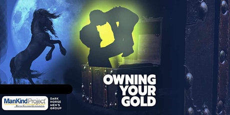 Owning Your Gold: Dark Horse Men's Group Meeting June 9 tickets