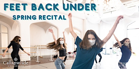 Feet Back Under – Spring Recital tickets
