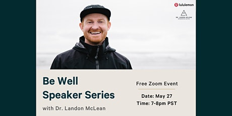 Be Well Speaker Series - with Dr Landon McLean tickets