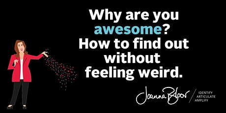 Why are you awesome? How to find out without it feeling weird. tickets