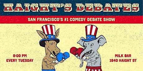 HAIGHT'S DEBATES (SF'S #1 COMEDY DEBATE SHOW) tickets