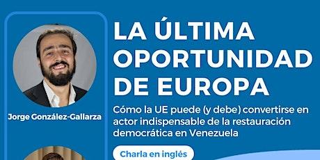 La última oportunidad de Europa con  Ryan C. Berg y Jorge González-Gallarza entradas