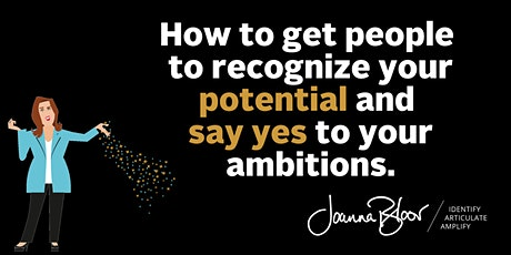 How to get people to recognize your potential and say yes to your ambition tickets