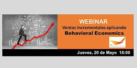 Webinar: Ventas Incrementales Aplicando Behavioral Economics entradas