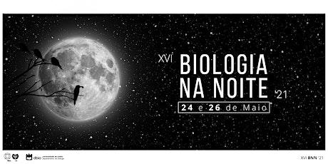26 de maio - XVI Biologia na Noite bilhetes