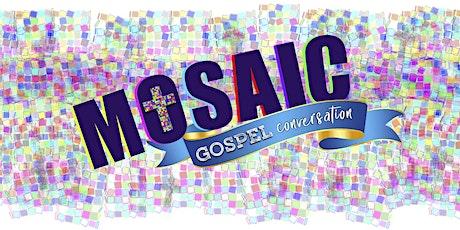Mosaic Gospel Conversation tickets