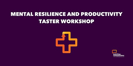 Mental Resilience and Productivity Taster Workshop tickets