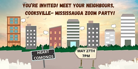 Cooksville Mississauga and Friends Neighbourhood Zoom Party tickets