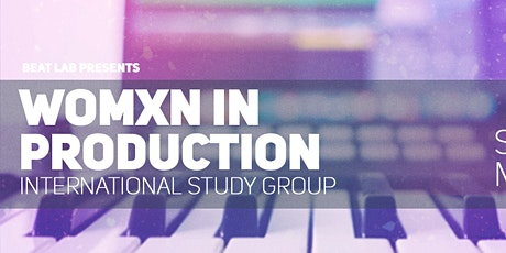 Womxn In Production - International Study Group tickets