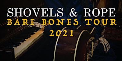Shovels & Rope – The Bare Bones Tour