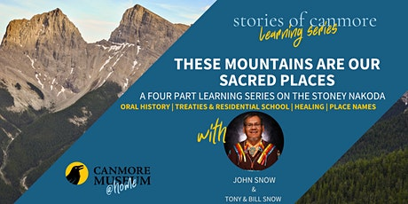 Stories of Canmore Learning Series: These Mountains are our Sacred Places tickets