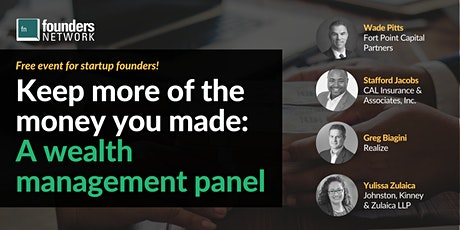 Keeping More of the Money You've Made Along the Way: A Wealth Management Panel tickets