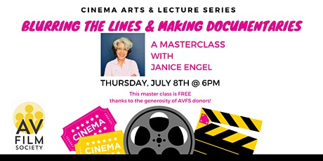 BLURRING THE LINES & MAKING DOCUMENTARIES: A Masterclass with Janice Engel tickets
