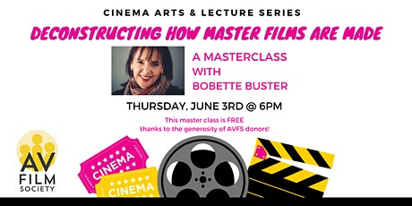 DECONSTRUCTING HOW MASTER FILMS ARE MADE: A Masterclass with Bobette Buster tickets