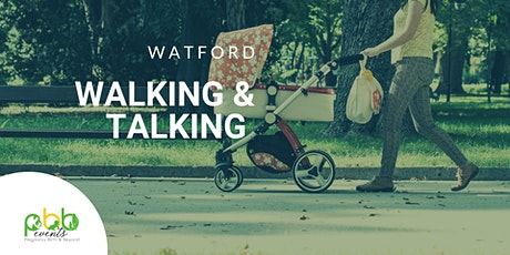 Watford Walking & Talking - Pregnant women  and mum's with new baby's . tickets