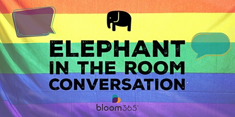 BLOOM365 Elephant in the Room Conversation : Virtual Safe Spaces tickets