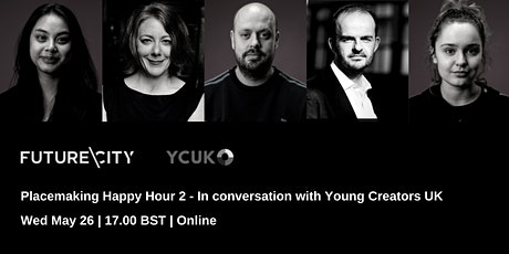 Placemaking Happy Hour 2:  In conversation with Young Creators UK tickets