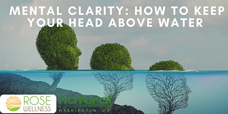 Mental Clarity: How To Keep Your Head Above Water tickets